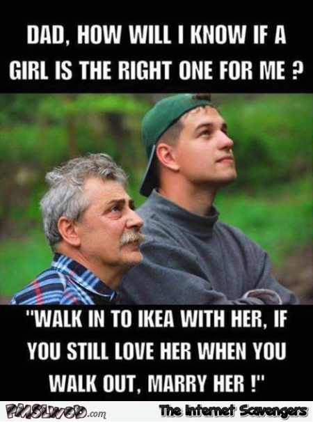 How do I know if she's the right one for me funny meme @PMSLweb.com