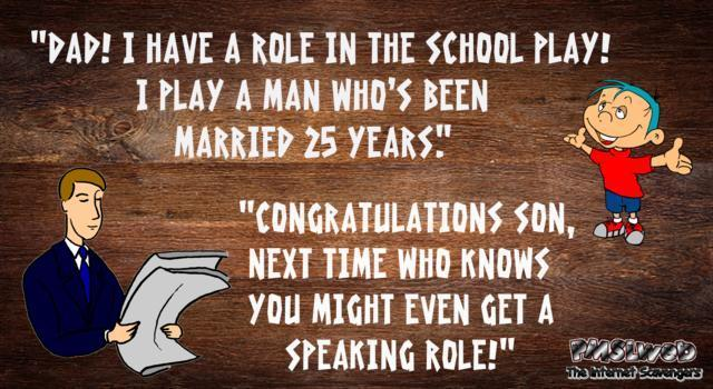 Kid got a role in the school play funny sarcastic joke @PMSLweb.com
