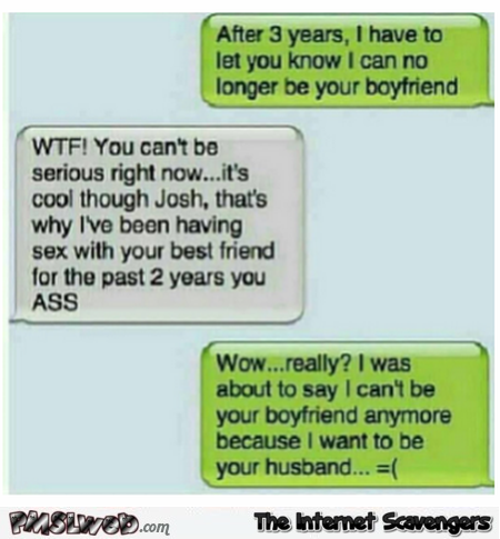 I can no longer be your boyfriend funny Text message fail @PMSLweb.com