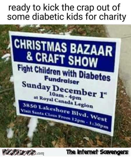 Fight children with diabetes funny sign fail @PMSLweb.com