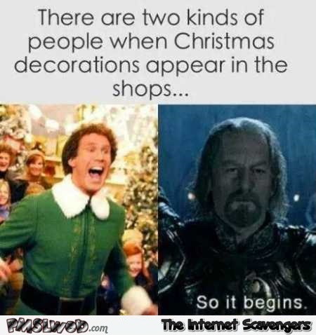 There are 2 kinds of people when Christmas decorations appear meme @PMSLweb.com