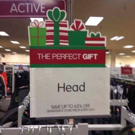 The perfect gift is head funny sign fail