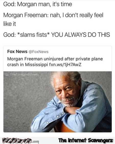 Morgan Freeman does not want to follow God's plan humor @PMSLweb.com