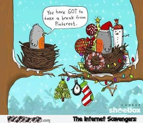 You need to take a break from Pinterest funny cartoon @PMSLweb.com
