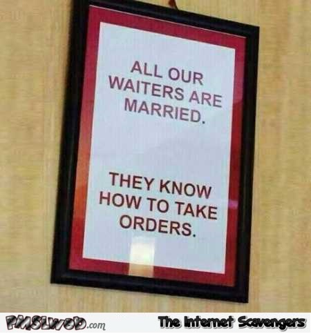 All our waiters are married funny sign @PMSLweb.com