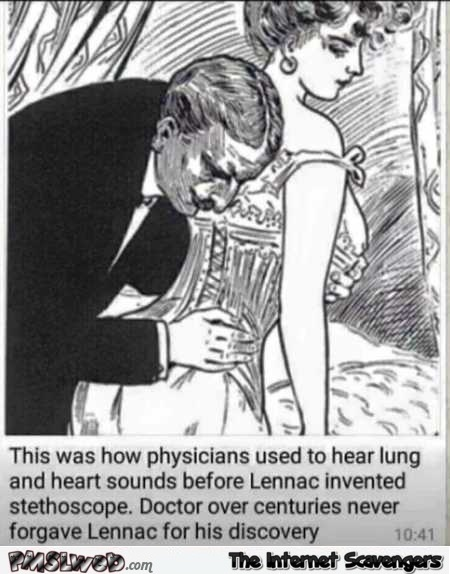 Before Lennac invented the stethoscope sarcastic humor @PMSLweb.com