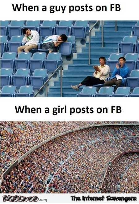 When a guy posts on FB versus when a girl does meme @PMSLweb.com