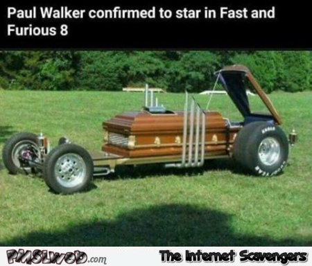Paul Walker confirmed in fast and furious 8 funny meme @PMSLweb.com