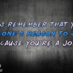 You're someone's reason to smile sarcastic humor - LMAO pics and memes @PMSLweb.com