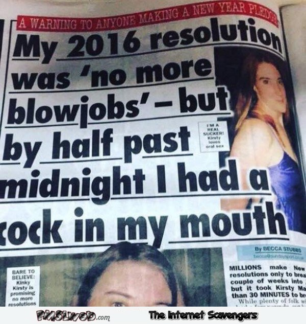 My 2016 resolution was no more blowjobs adult humor @PMSLweb.com