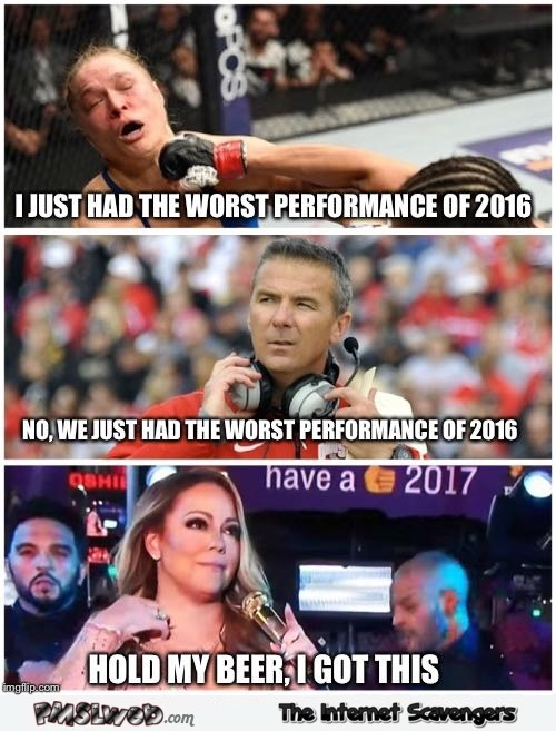 Mariah Carey New Year 2017 hold my beer funny meme – Monday Shitz n Giggles @PMSLweb.com