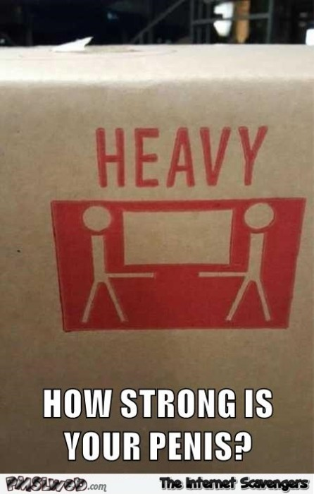 How strong is your penis? Funny warning sign