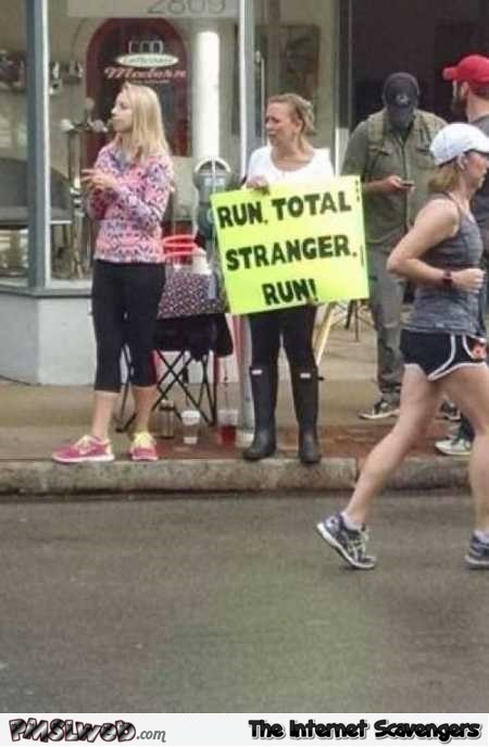 Run stranger run funny sign