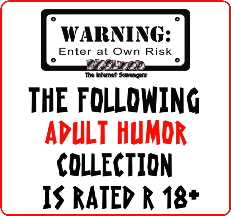 Adult humor Rated R warning @PMSLweb.com