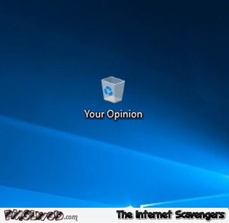 Your opinion funny sarcastic recycle bin - Jocular daily pics & memes @PMSLweb.com