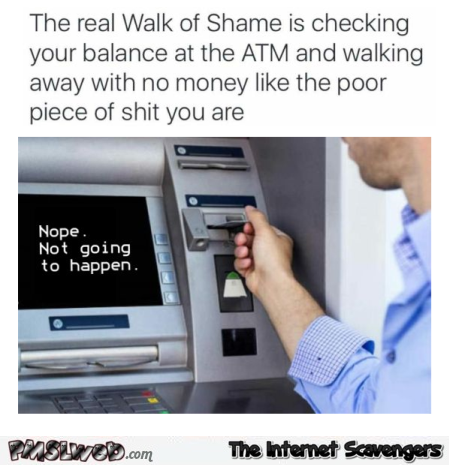 The real walk of shame funny meme @PMSLweb.com