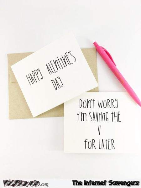 I'm saving the V for latter funny Valentine's day card @PMSLweb.com