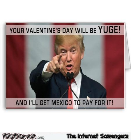 Your Valentine's day will be yuge Tump card