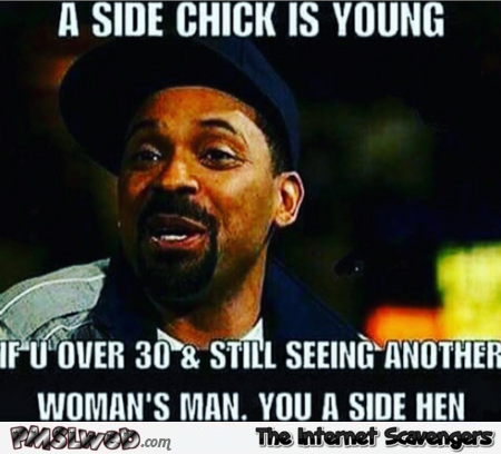 A side chick is young funny meme - Jocular daily pics and memes @PMSLweb.com