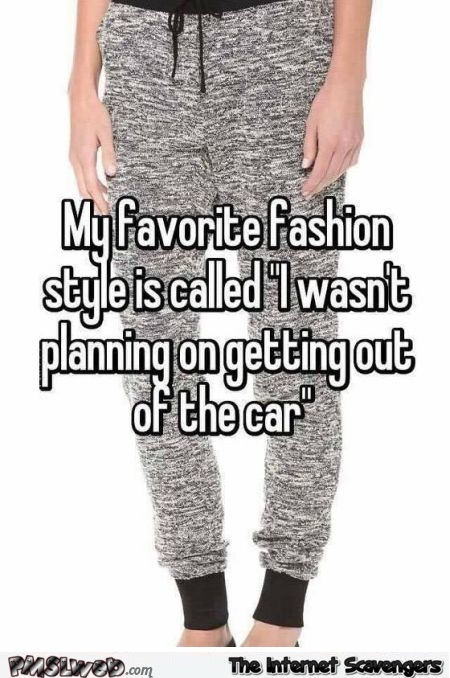My favorite fashion style funny meme @PMSLweb.com