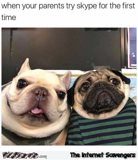 When your parents try skype for the first time funny meme @PMSLweb.com