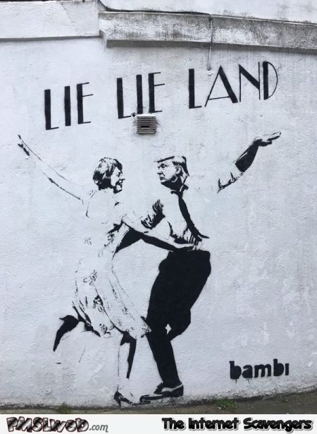 Funny Lie Lie Land graffiti - Hilarious daily pictures @PMSLweb.com