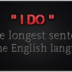I do is the longest sentence in the English language humor @PMSLweb.com