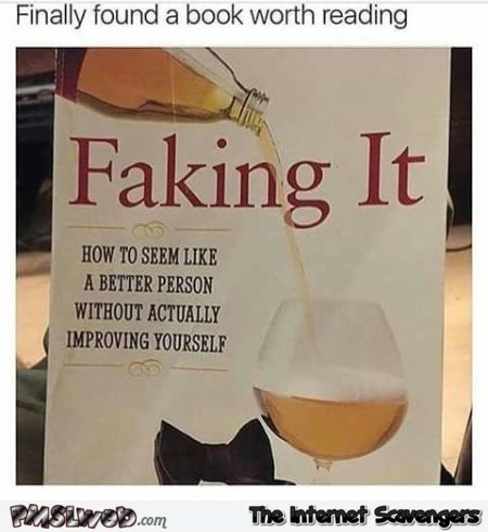Faking it, the book we all need funny meme @PMSLweb.com