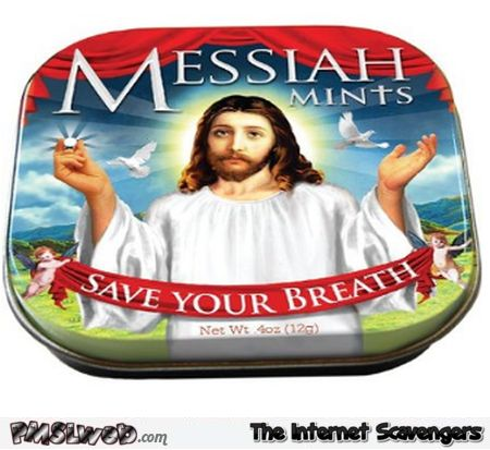 Funny Messiah breath mints @PMSLweb.com