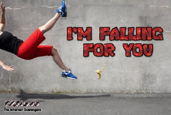 I'm falling for you humor @PMSLweb.com