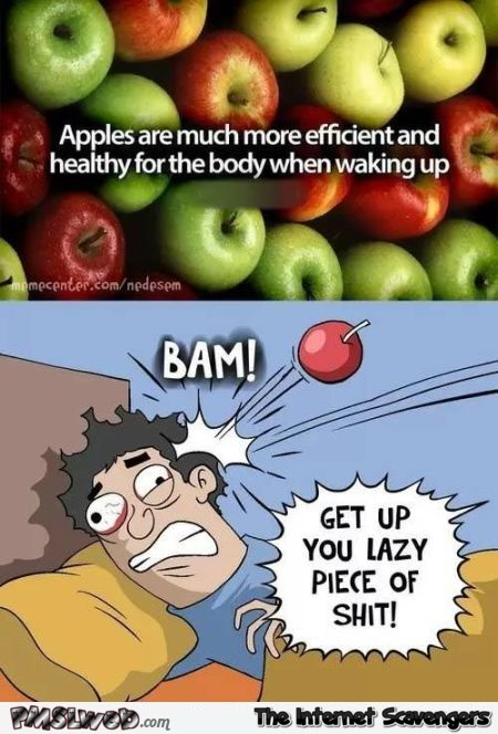 Apples are more efficient for the body when waking up funny meme