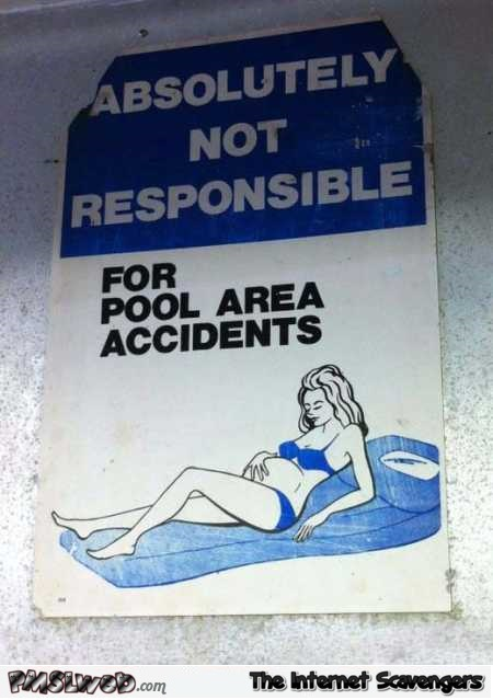 Not responsible for pool area accidents funny sign fail