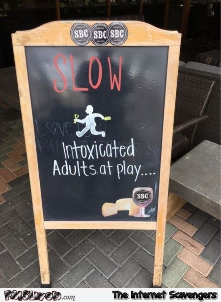 Intoxicated adults at play funny sign @PMSLweb.com