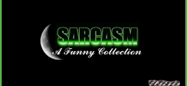 Funny collection of sarcasm – LOL is the name of the game