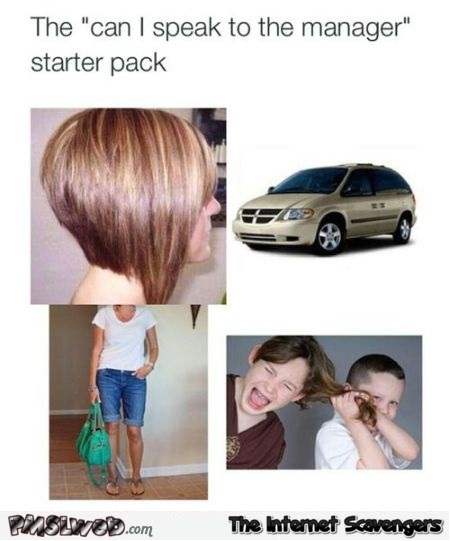 The can I speak to your manager starter pack meme