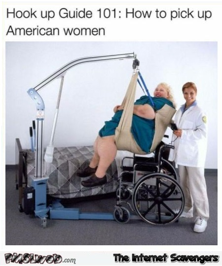 How to pick up American women funny meme - LOL memes and pictures @PMSLweb.com