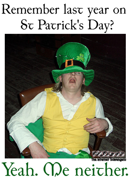 Remember last year on St Patricks day funny meme @PMSLweb.com