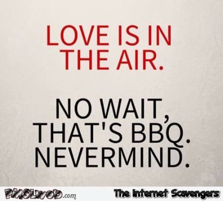 Love is in the air funny quote @PMSLweb.com