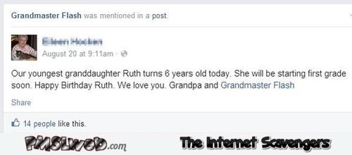 Happy birthday from Grandpa and Grandmaster flash funny Facebook fail @PMSLweb.com