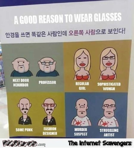 Good reasons to wear glasses humor @PMSLweb.com