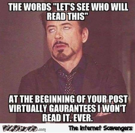 The words let's see who will read this funny sarcastic meme - Funny collection of sarcasm @PMSLweb.com