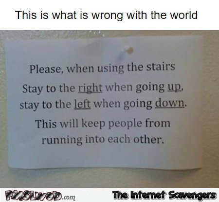 This is what is wrong with the world funny stairs sign fail @PMSLweb.com