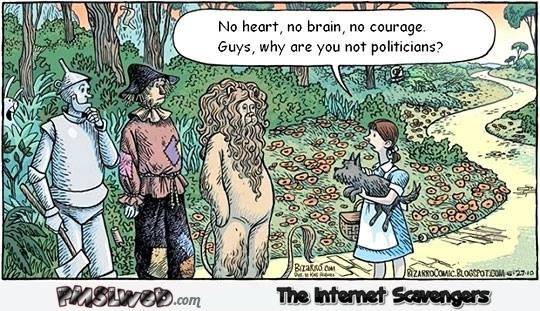 Wizard of Oz characters should have been politicians funny cartoon @PMSLweb.com