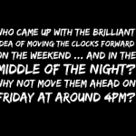 Moving the clocks forward funny quote @PMSLweb.com