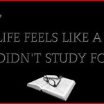 My life feels like a test I didn't study for - Funny Sunday pics and memes @PMSLweb.com