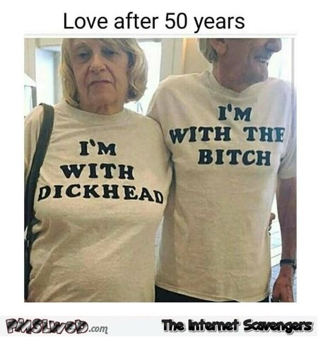Love after 50 years sarcastic humor - Sarcastic Sunday laughter @PMSLweb.com