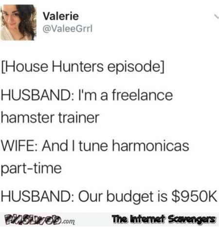 Funny house hunters be like meme - Funny Wednesday memes @PMSLweb.com