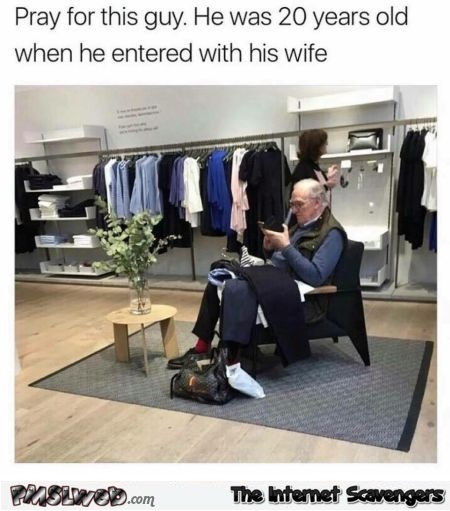 This guy was 20 years old when he entered the shop with his wife funny meme @PMSLweb.com