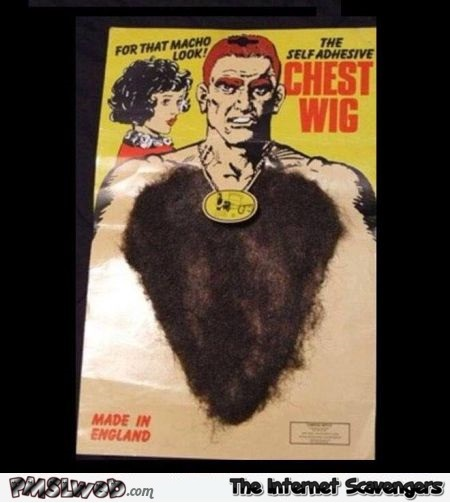 Funny chest wig @PMSLweb.com