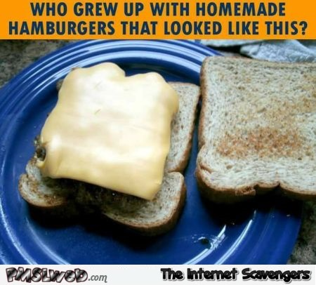 Who grew up with homemade hamburgers that looked like this meme